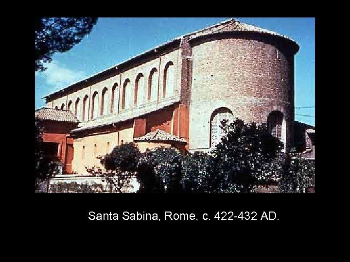 Santa Sabina, Rome, c. 422 -432 AD.