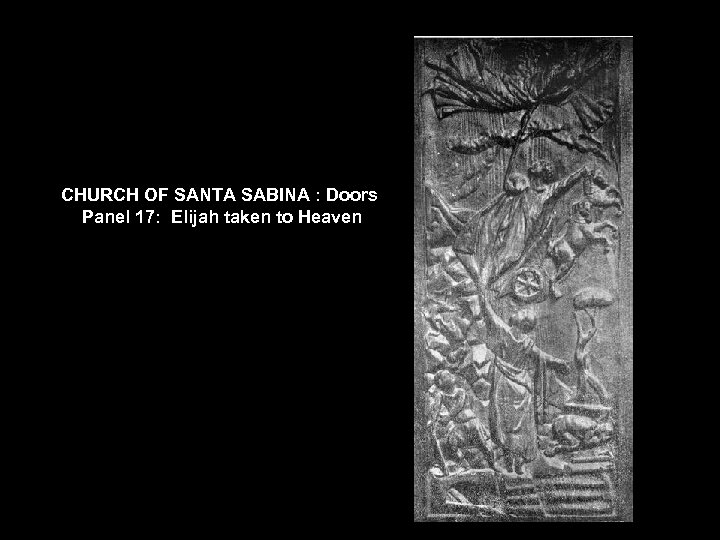 CHURCH OF SANTA SABINA : Doors Panel 17: Elijah taken to Heaven