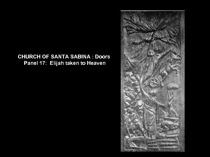 CHURCH OF SANTA SABINA : Doors Panel 17: Elijah taken to Heaven