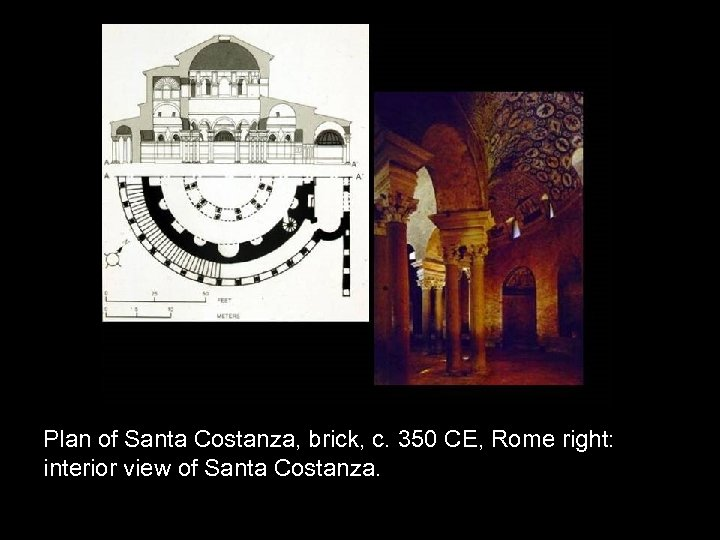 Plan of Santa Costanza, brick, c. 350 CE, Rome right: interior view of Santa