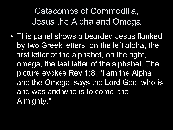 Catacombs of Commodilla, Jesus the Alpha and Omega • This panel shows a bearded