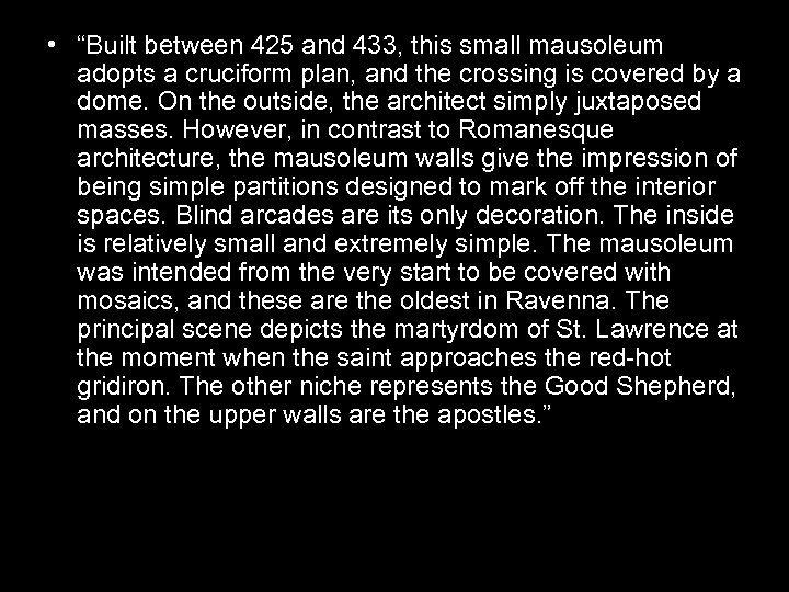 """• """"Built between 425 and 433, this small mausoleum adopts a cruciform plan,"""