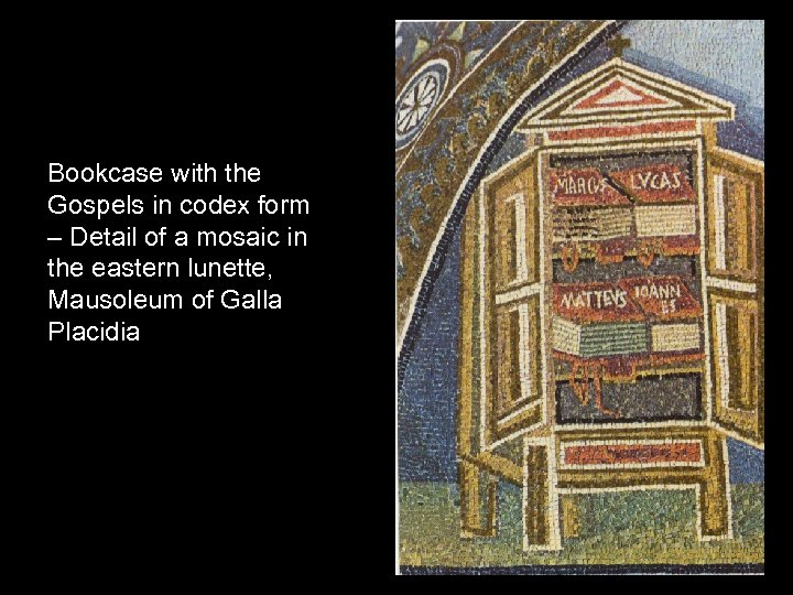 Bookcase with the Gospels in codex form – Detail of a mosaic in the
