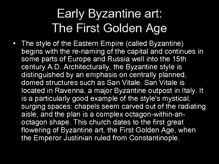 Early Byzantine art: The First Golden Age • The style of the Eastern Empire