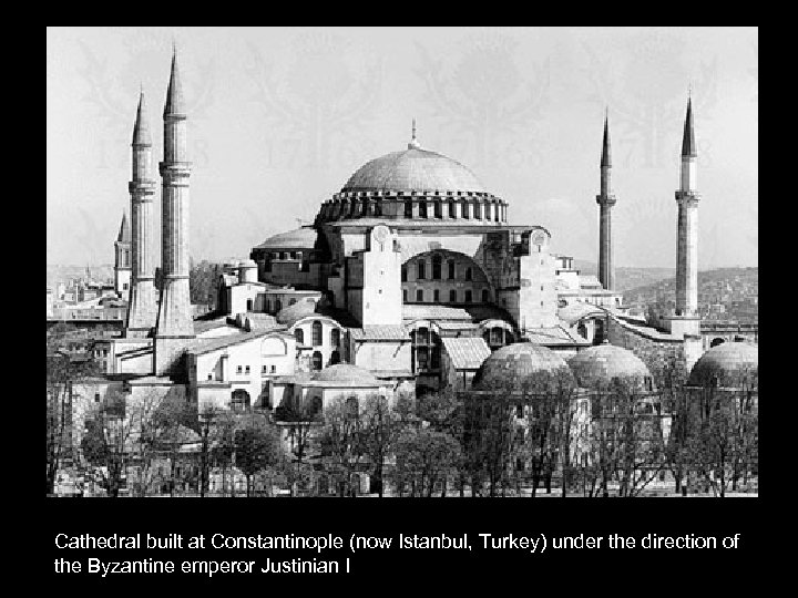 Cathedral built at Constantinople (now Istanbul, Turkey) under the direction of the Byzantine emperor