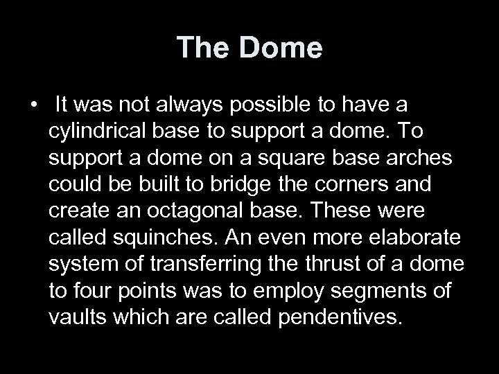 The Dome • It was not always possible to have a cylindrical base to