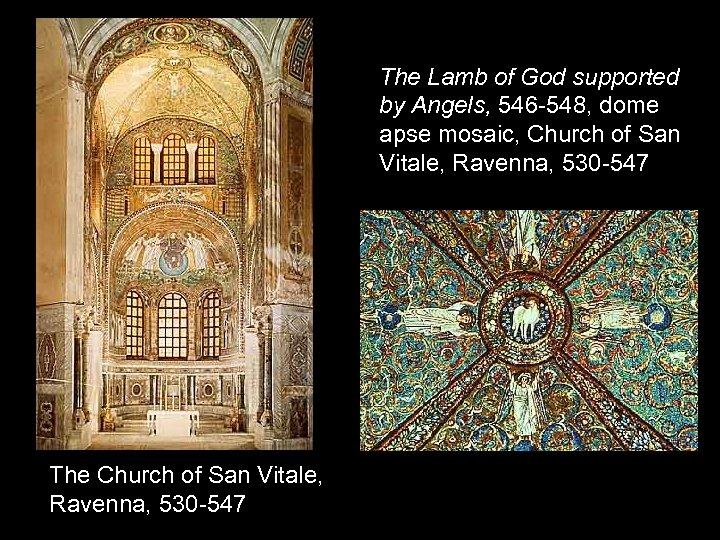 The Lamb of God supported by Angels, 546 -548, dome apse mosaic, Church of