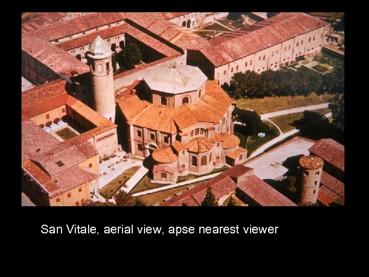 San Vitale, aerial view, apse nearest viewer
