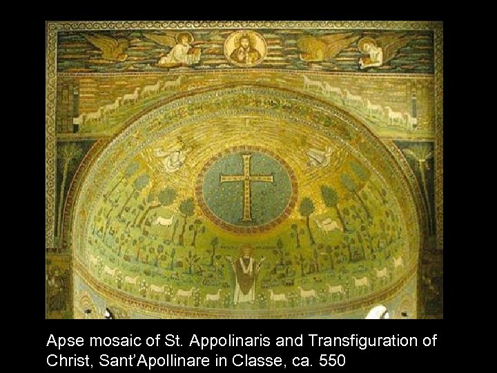 Apse mosaic of St. Appolinaris and Transfiguration of Christ, Sant'Apollinare in Classe, ca. 550