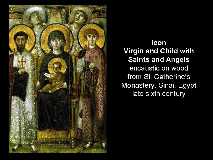 Icon Virgin and Child with Saints and Angels encaustic on wood from St. Catherine's