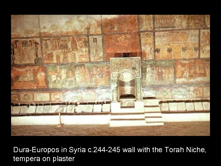 Dura-Europos in Syria c. 244 -245 wall with the Torah Niche, tempera on plaster