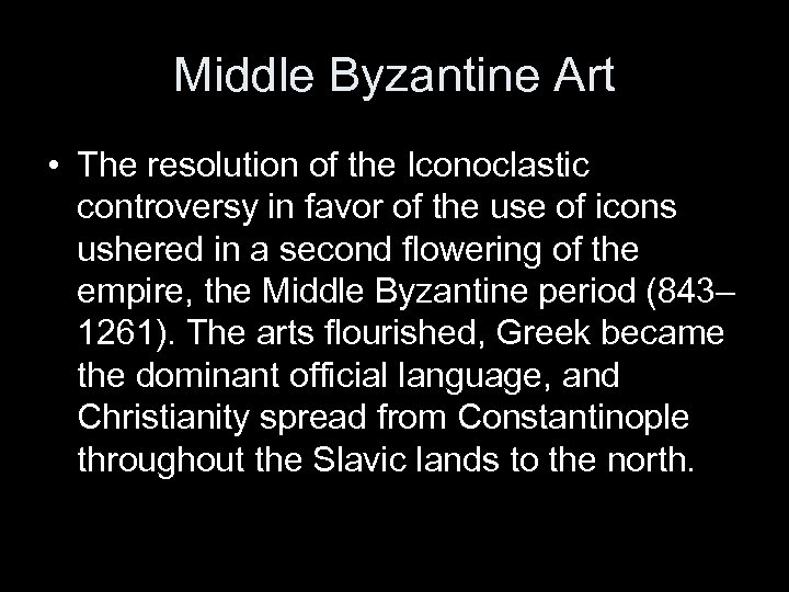 Middle Byzantine Art • The resolution of the Iconoclastic controversy in favor of the