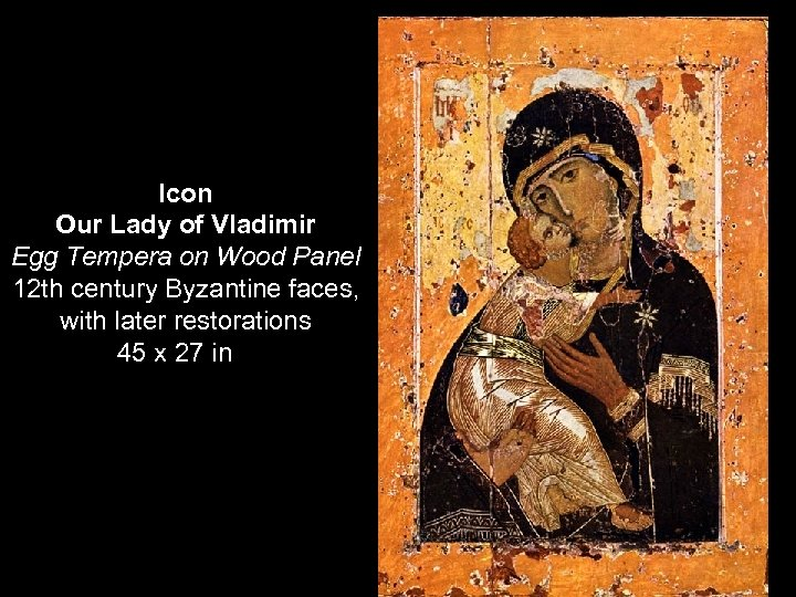 Icon Our Lady of Vladimir Egg Tempera on Wood Panel 12 th century Byzantine