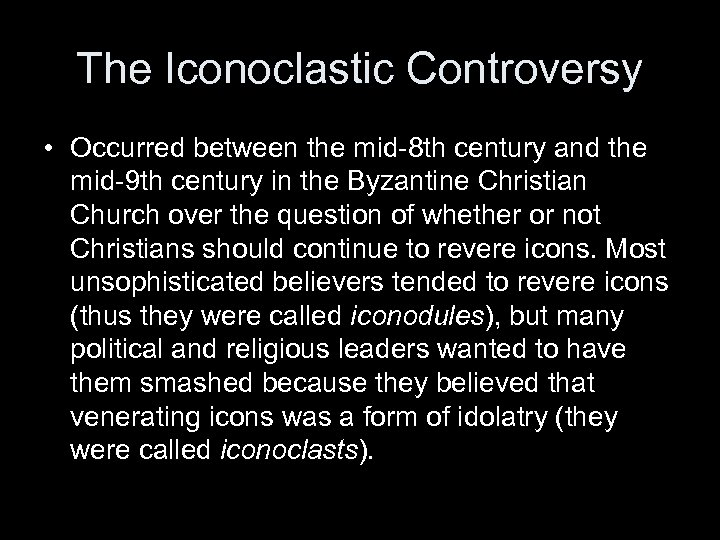 The Iconoclastic Controversy • Occurred between the mid-8 th century and the mid-9 th
