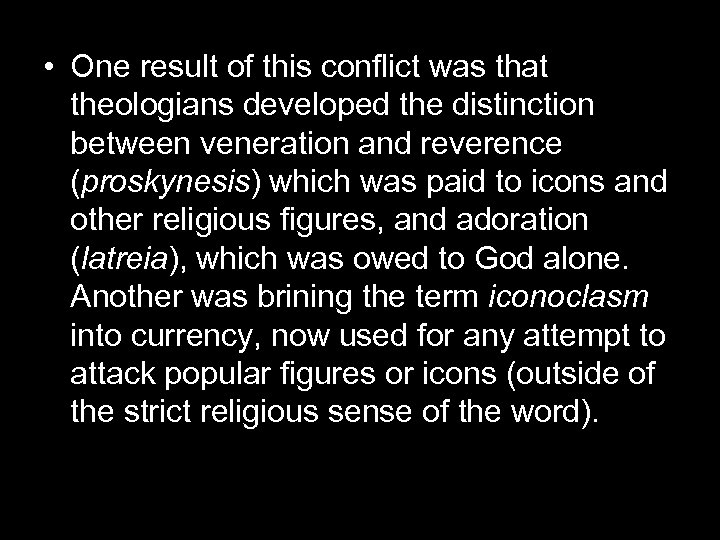 • One result of this conflict was that theologians developed the distinction between