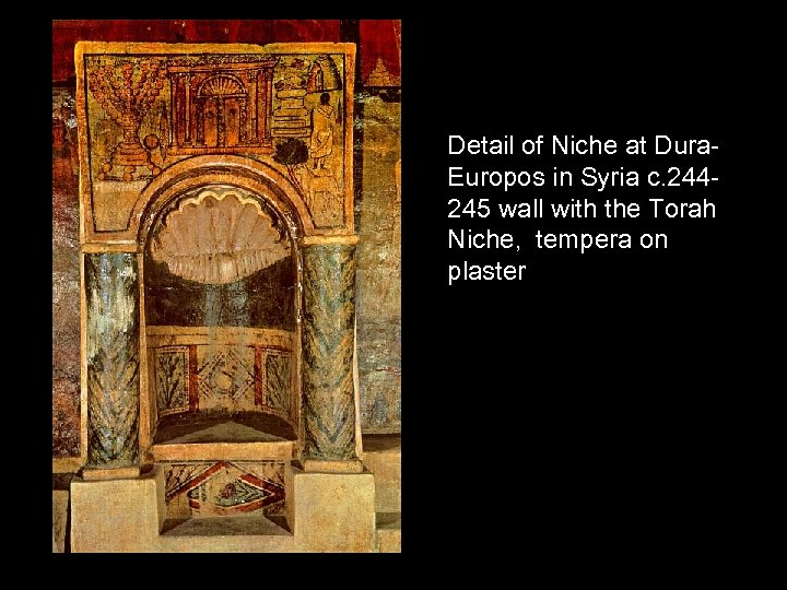 Detail of Niche at Dura. Europos in Syria c. 244245 wall with the Torah