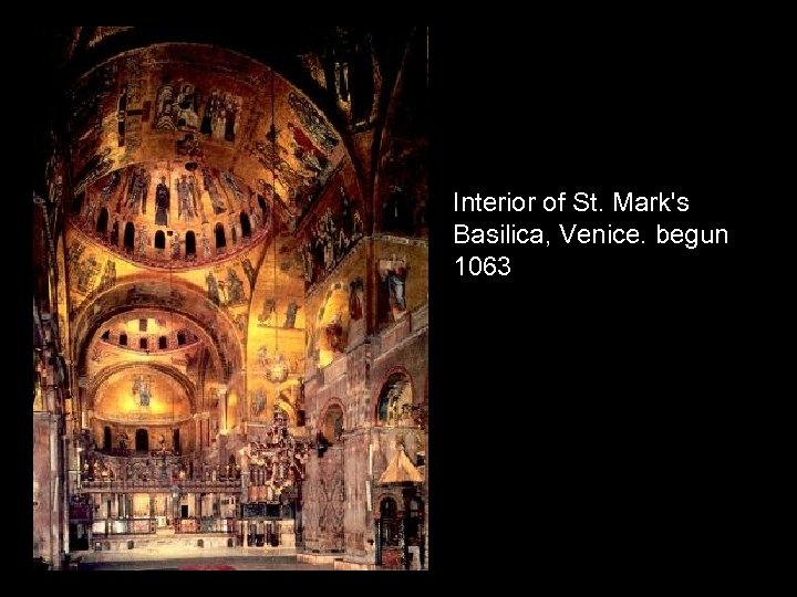 Interior of St. Mark's Basilica, Venice. begun 1063