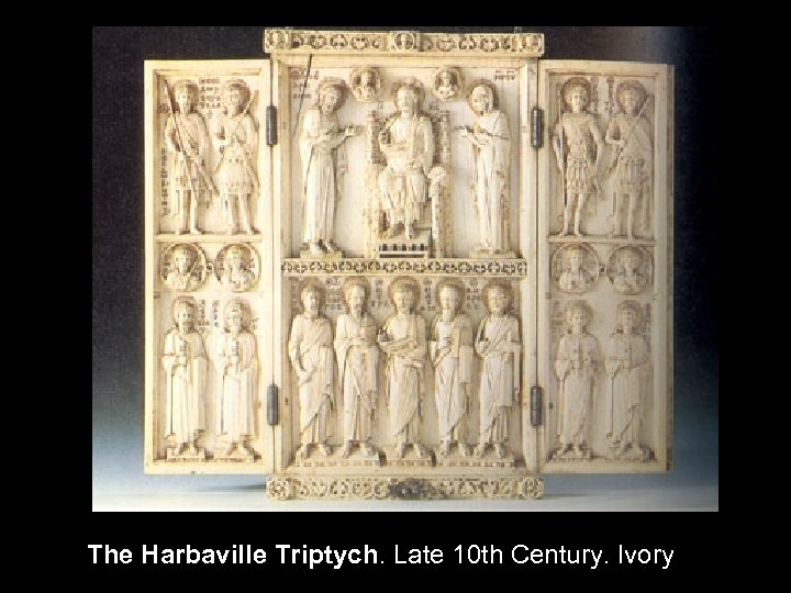 The Harbaville Triptych. Late 10 th Century. Ivory