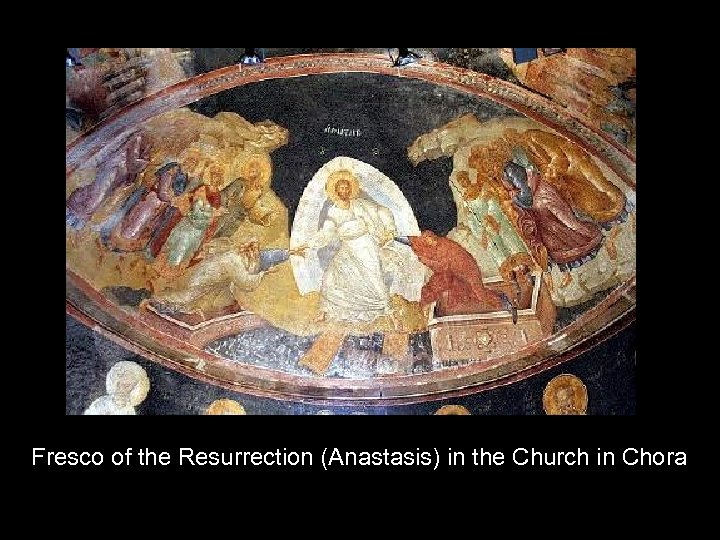 Fresco of the Resurrection (Anastasis) in the Church in Chora