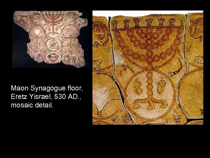 Maon Synagogue floor, Eretz Yisrael, 530 AD. , mosaic detail.