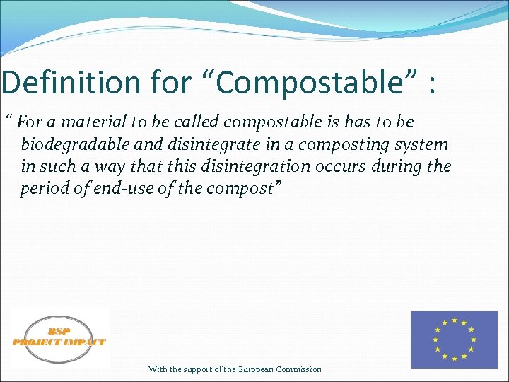 """Definition for """"Compostable"""" : """" For a material to be called compostable is has"""