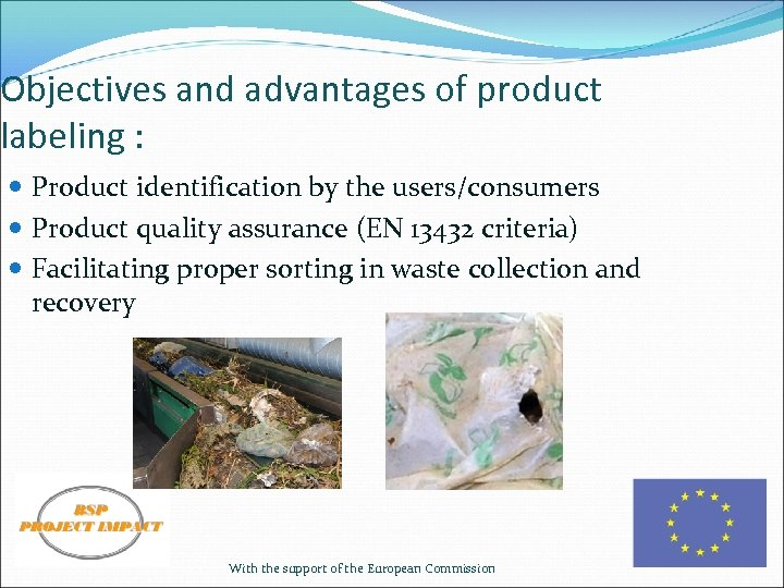 Objectives and advantages of product labeling : Product identification by the users/consumers Product quality