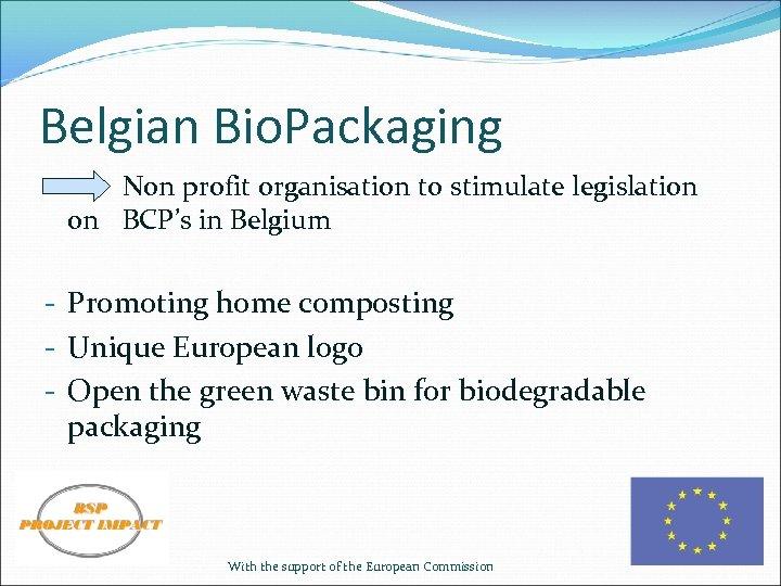 Belgian Bio. Packaging Non profit organisation to stimulate legislation on BCP's in Belgium -