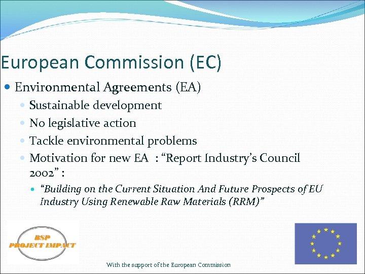 European Commission (EC) Environmental Agreements (EA) Sustainable development No legislative action Tackle environmental problems