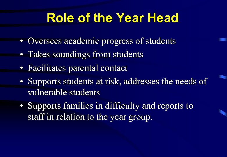 Role of the Year Head • • Oversees academic progress of students Takes soundings