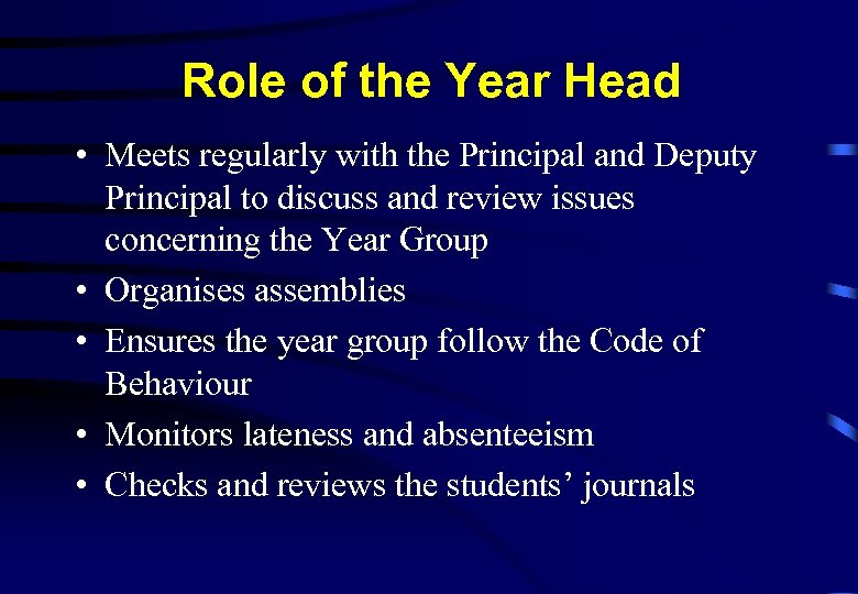 Role of the Year Head • Meets regularly with the Principal and Deputy Principal