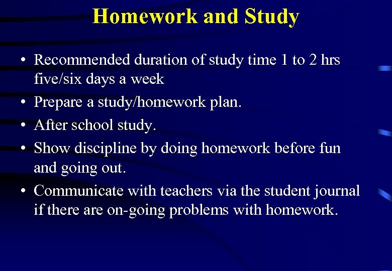 Homework and Study • Recommended duration of study time 1 to 2 hrs five/six