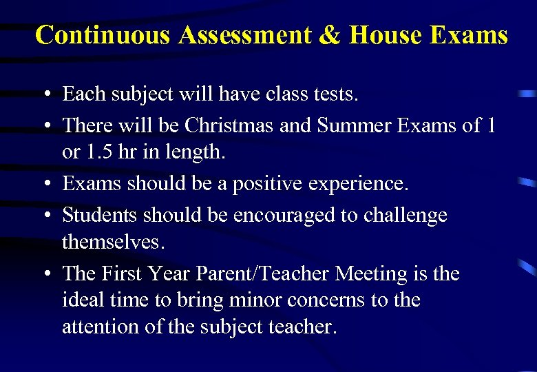 Continuous Assessment & House Exams • Each subject will have class tests. • There