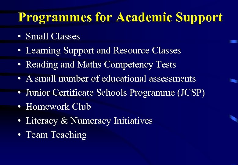 Programmes for Academic Support • • Small Classes Learning Support and Resource Classes Reading