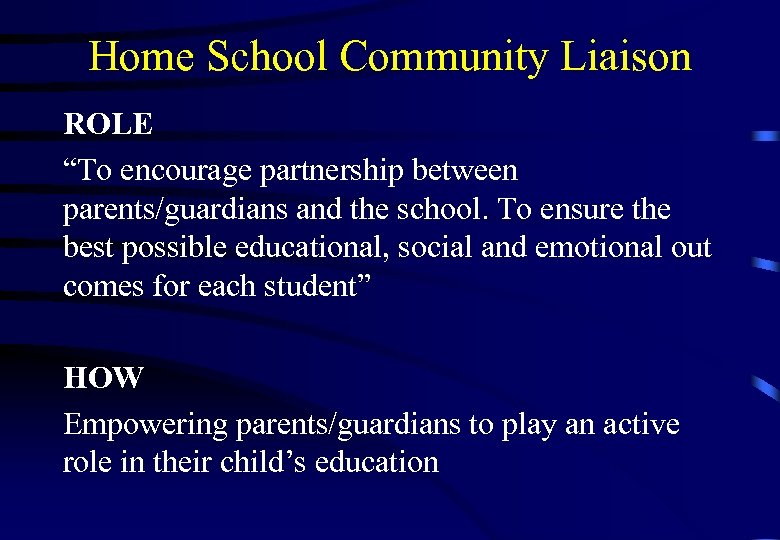 """Home School Community Liaison ROLE """"To encourage partnership between parents/guardians and the school. To"""