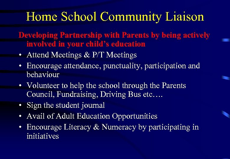 Home School Community Liaison Developing Partnership with Parents by being actively involved in your