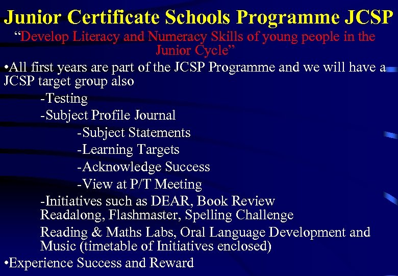 """Junior Certificate Schools Programme JCSP """"Develop Literacy and Numeracy Skills of young people in"""