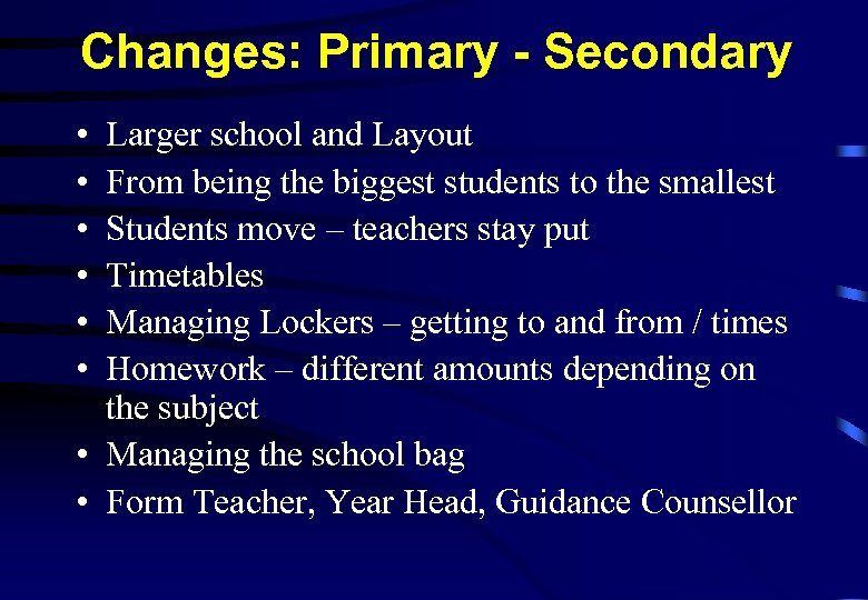 Changes: Primary - Secondary • • • Larger school and Layout From being the
