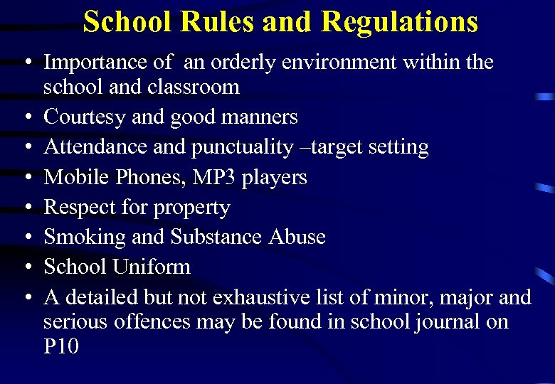 School Rules and Regulations • Importance of an orderly environment within the school and