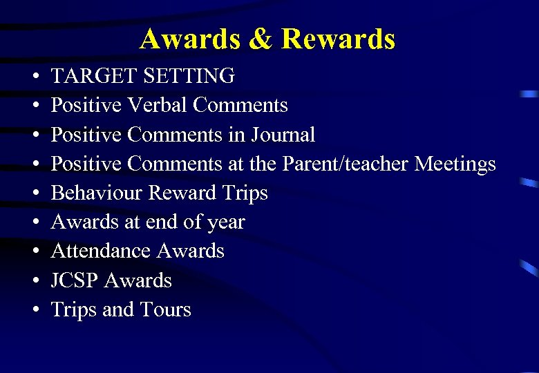 Awards & Rewards • • • TARGET SETTING Positive Verbal Comments Positive Comments in