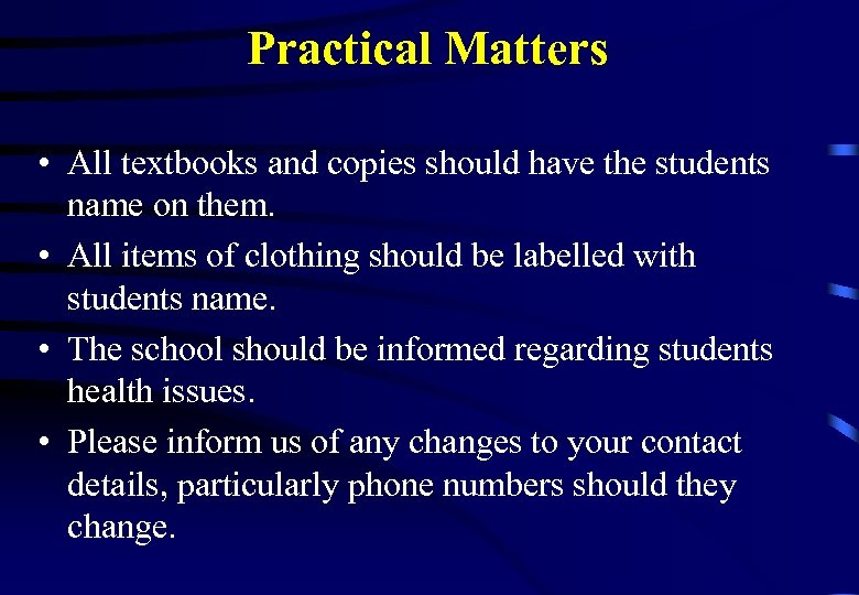 Practical Matters • All textbooks and copies should have the students name on them.