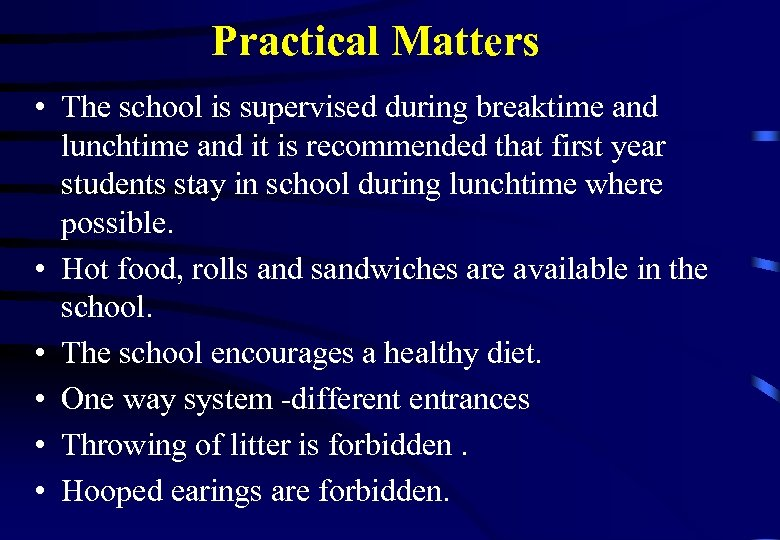 Practical Matters • The school is supervised during breaktime and lunchtime and it is