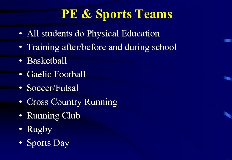 PE & Sports Teams • • • All students do Physical Education Training after/before