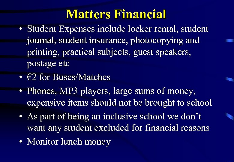 Matters Financial • Student Expenses include locker rental, student journal, student insurance, photocopying and