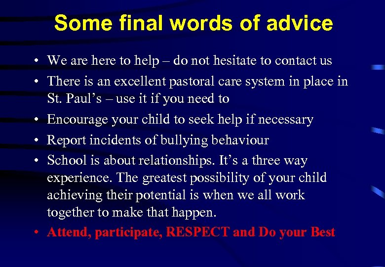 Some final words of advice • We are here to help – do not