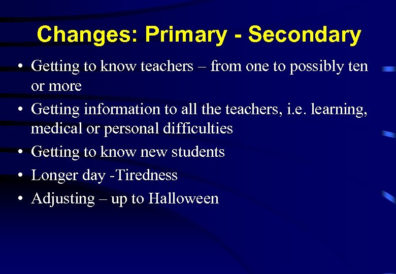 Changes: Primary - Secondary • Getting to know teachers – from one to possibly