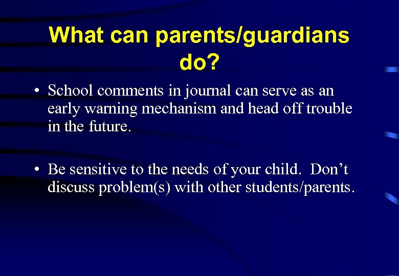 What can parents/guardians do? • School comments in journal can serve as an early