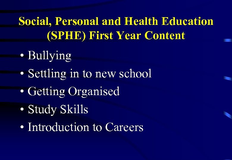 Social, Personal and Health Education (SPHE) First Year Content • Bullying • Settling in