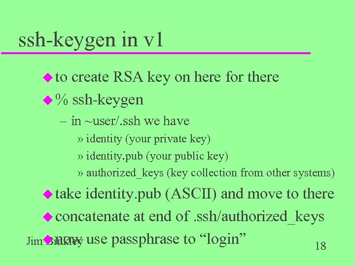 ssh-keygen in v 1 u to create RSA key on here for there u