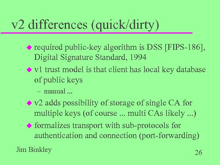v 2 differences (quick/dirty) u required public-key algorithm is DSS [FIPS-186], Digital Signature Standard,