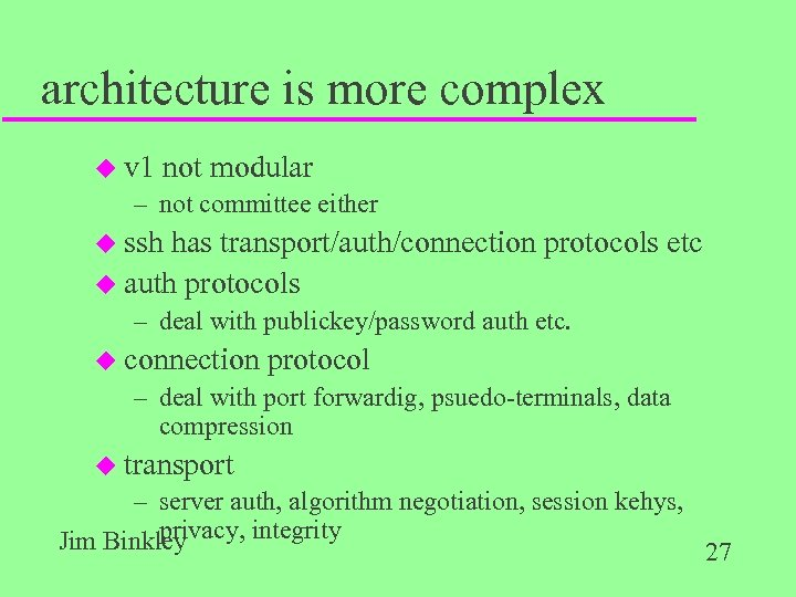 architecture is more complex u v 1 not modular – not committee either u